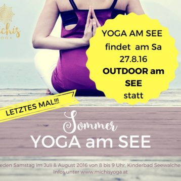 Yoga am See – findet am Sa 27.8.16 – OUTDOOR am SEE statt!