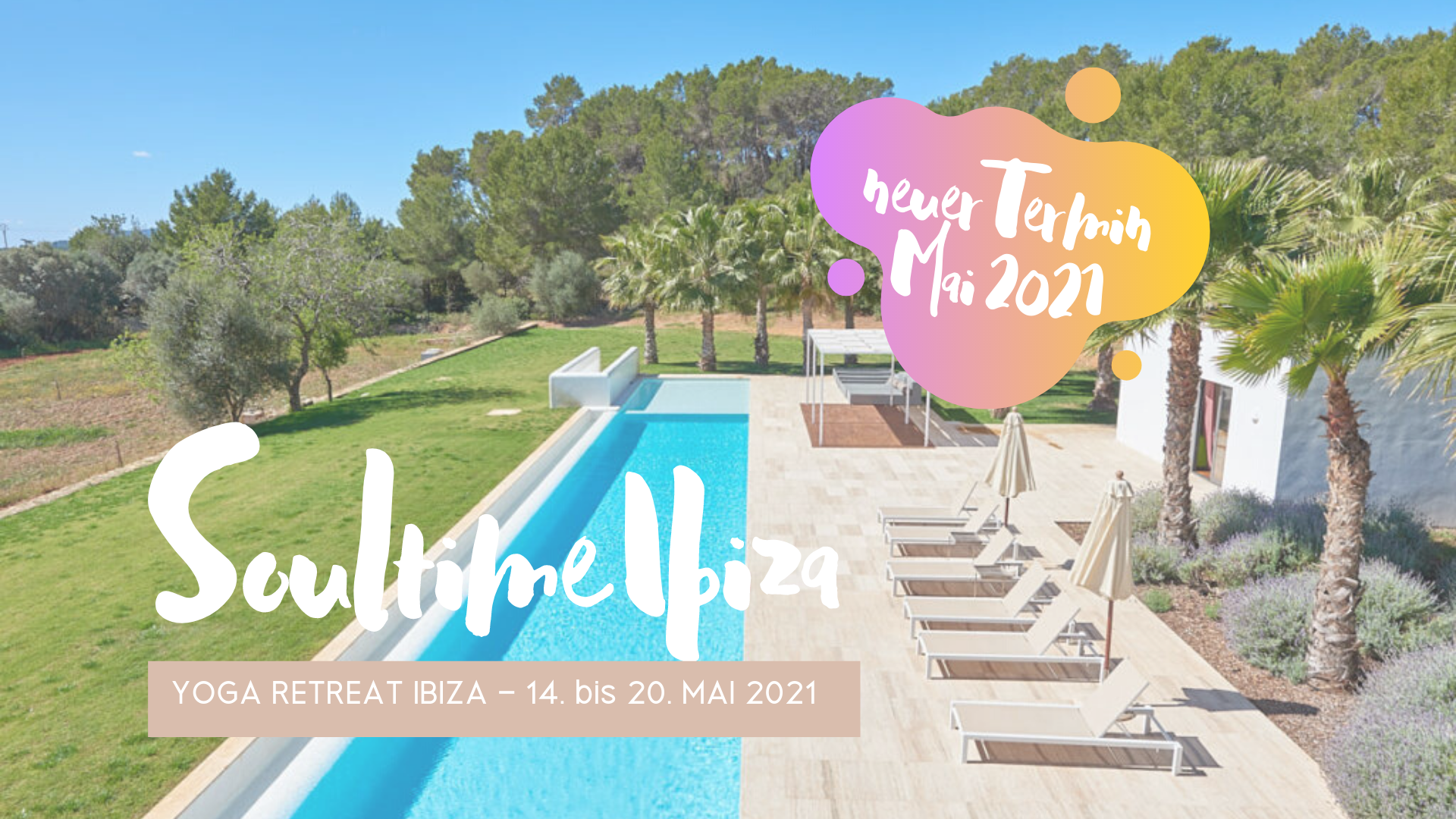 Ibiza Retreat Mai 2021 – It's Soultime again…