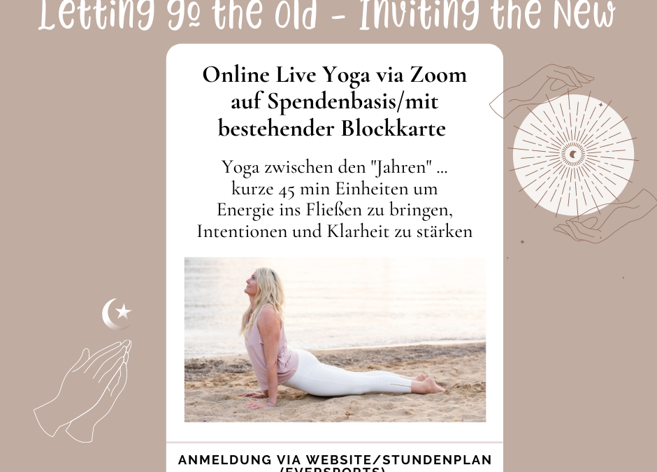 29.12.-10.1.: Live Online Yoga zwischen den Jahren: Letting go the old, Inviting the NEW