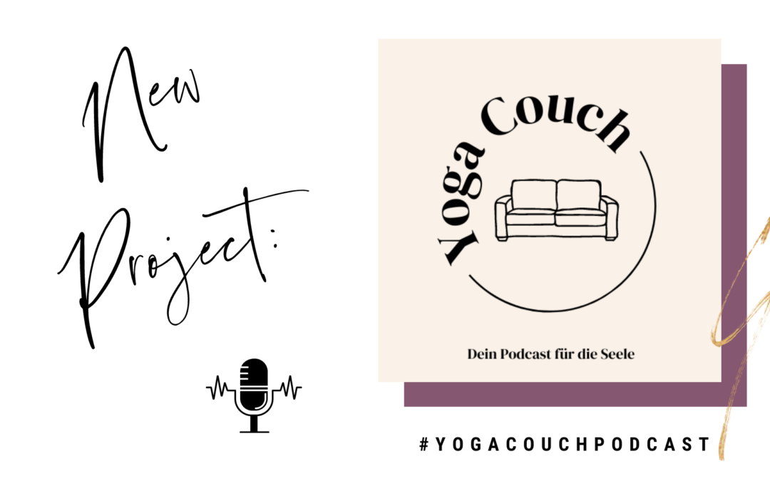 New Project: YOGA COUCH – dein Podcast für die Seele
